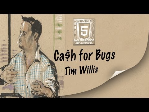 Ca$h for Bugs - Tim Willis