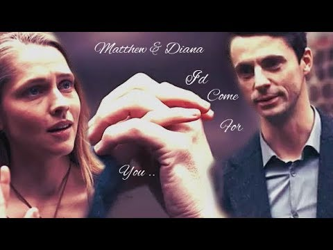 Matthew & Diana ~ I'd Come For You