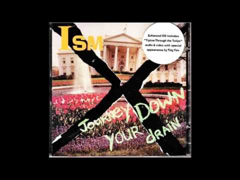ISM - Journey Down Your Drain