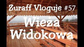 Wieża widokowa - Zuraff Vloguje #57