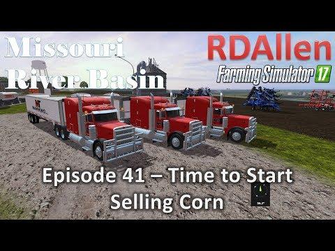 Farming Simulator 17 River Basin E41 - Time to Start Selling Corn!