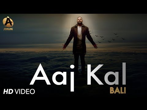 Aaj Kal (Full Song) | BALI | Punjabi Song 2017 | Analog Records