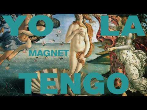 Yo La Tengo - Magnet