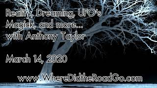 Reality Dreaming, UFO's, and more with Anthony Tyler - March 14, 2020