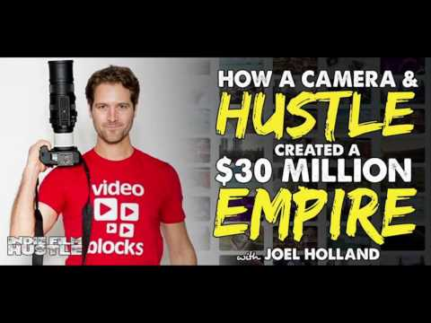 How a Camera and Hustle Created a $30 Million Empire with Joel Holland - IFH 103