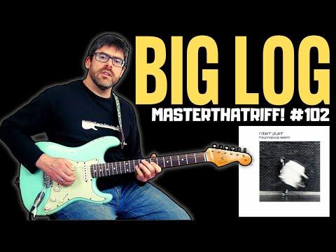 Big Log  Robert Plant  Guitar Lesson wTAB  MasterThatRiff! 102
