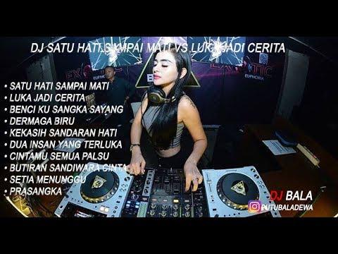 DJ SATU HATI SAMPAI MATI VS LUKA JADI CERITA FUNKOT HOUSE MUSIK REMIX