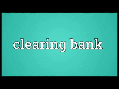 Clearing bank Meaning