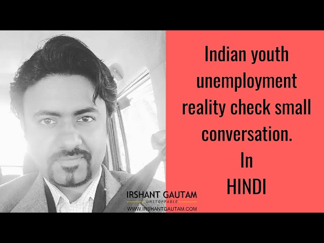 Why Indian youth feeling unemployment more then ever. The drama began.
