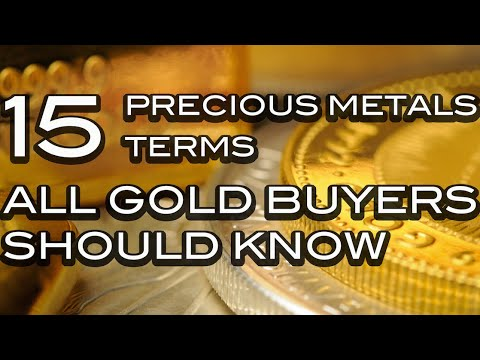 "Terms you need to know for stacking gold "" precious metal terminologies"""