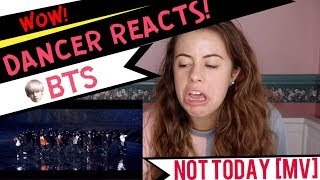 BTS (방탄소년단) 'Not Today' Official MV - DANCER REACTS!!!