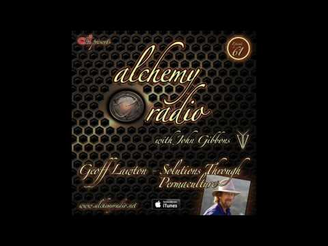 Alchemy 061 - Geoff Lawton - Solutions Through Permaculture