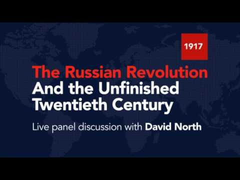 The Russian Revolution and the Unfinished 20th Century - An interview with David North
