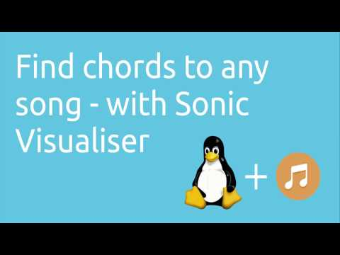 Find chords to any song - with Sonic Visualiser and Chordino | Tutorials