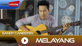 Sandy Canester - Melayang | Official Video