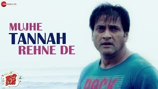 Mujhe Tannah Rehne De | Phatti Padi Hai Yaar | Indra Kumar | Asit Tipathy & Farhan Patel | Puneet D