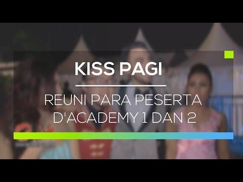 Reuni Para Peserta D'Academy 1 dan 2 - Kiss Pagi