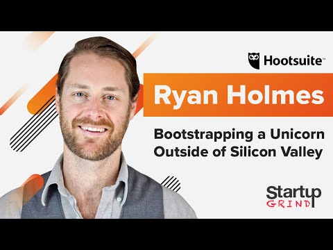 Bootstrapping a Unicorn Outside of Silicon Valley | Ryan Holmes (Hootsuite) @ Startup Grind Global