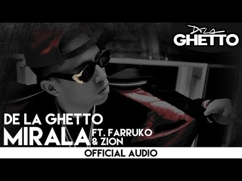 De La Ghetto - Mirala ft. Farruko & Zion [Official Audio]