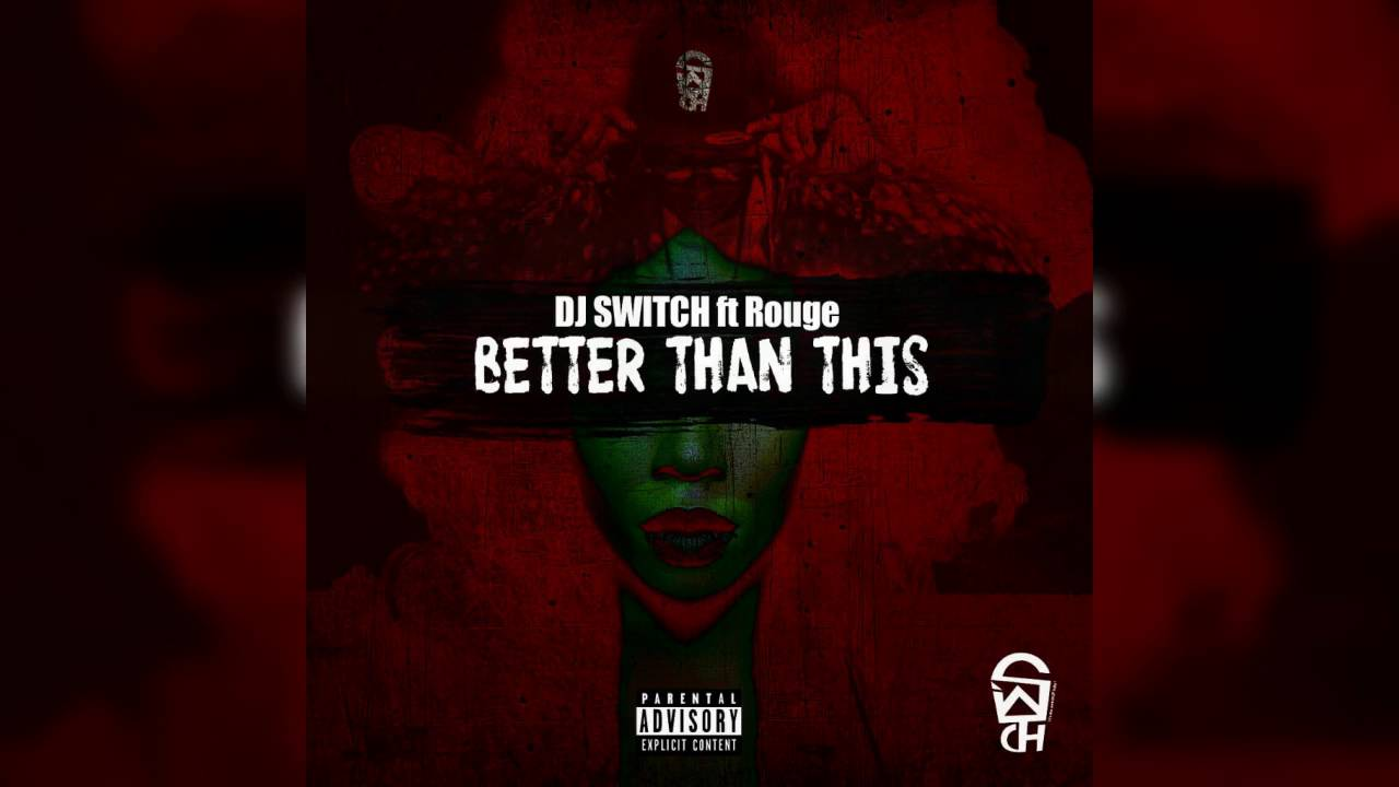 Download Dj Switch ft Rouge - Better Than This