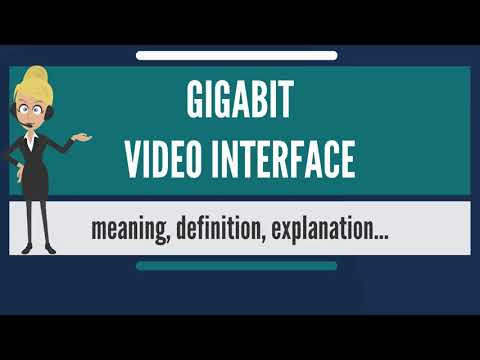 What Is GIGABIT VIDEO INTERFACE? What Does GIGABIT VIDEO INTERFACE Mean?