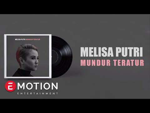 Cover Lagu Melisa Putri - Mundur Teratur (Official Lyric Video) HITSLAGU
