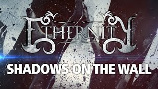 ETHERNITY - Shadows On The Wall // Official Lyric Video