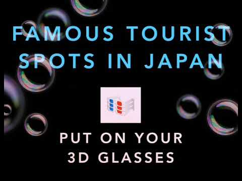 Famous tourist spots in Japan (watch with 3D glasses)
