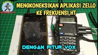 Download CARA MENGKONEKSIKAN APLIKASI ZELLO KE FREKUENSI HT DENGAN FITUR VOX