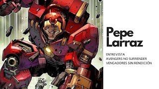 PEPE LARRAZ | Vengadores Sin Rendición