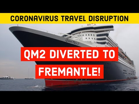 Queen Mary 2 Diverted To Fremantle. Asian Ports Cancelled Amid Coronavirus Outbreak