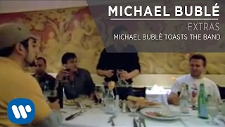 Michael Bublé Toasts The Band [Extra]