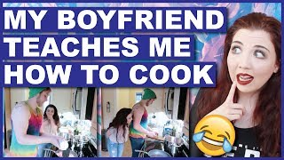 My Boyfriend Teaches Me How To Cook (Or At Least Tries To)