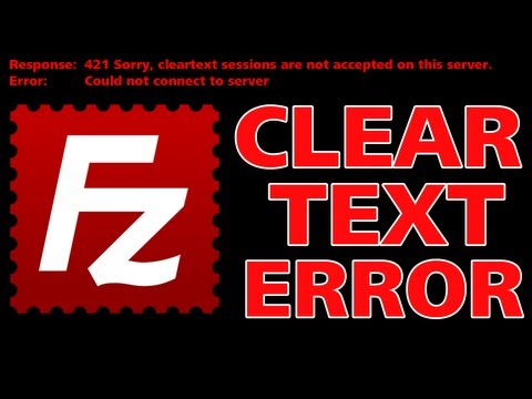 FILEZILLA FIX - Cleartext Sessions Are Not Accepted On This Server - ERROR 421