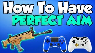 HOW TO HAVE PERFECT AIM FORTNITE CONSOLE TRICKS AND TIPS! - CONTROLLER AIM GUIDE