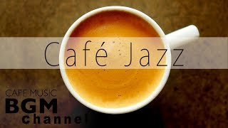 Cafe Jazz Music - Smooth Jazz & Bossa Nova Music For Work, Study - Background Music
