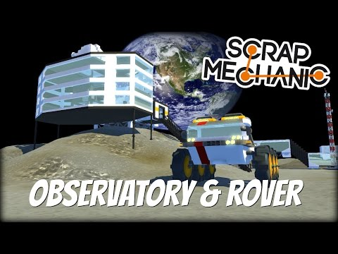 Scrap Mechanic Moon Town- EP 117- Observatory & Moon Rover (World Download)