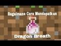 Bagaimana Cara Mendapatkan Dragon Breath ( Minecraft Pocket Edition )