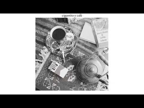 Josue Alaniz, Carlos Colosio - Cigarrito y Café (Audio Oficial)