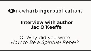 "Jac O'Keeffe on why she wrote ""How to be a Spiritual Rebel"""