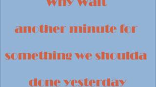 Rascal Flatts- Why Wait Lyrics