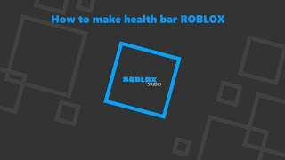 How to make health bar ROBLOX