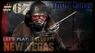 #67 Let's Play: Fallout: New Vegas - Still In The Dark Part VII