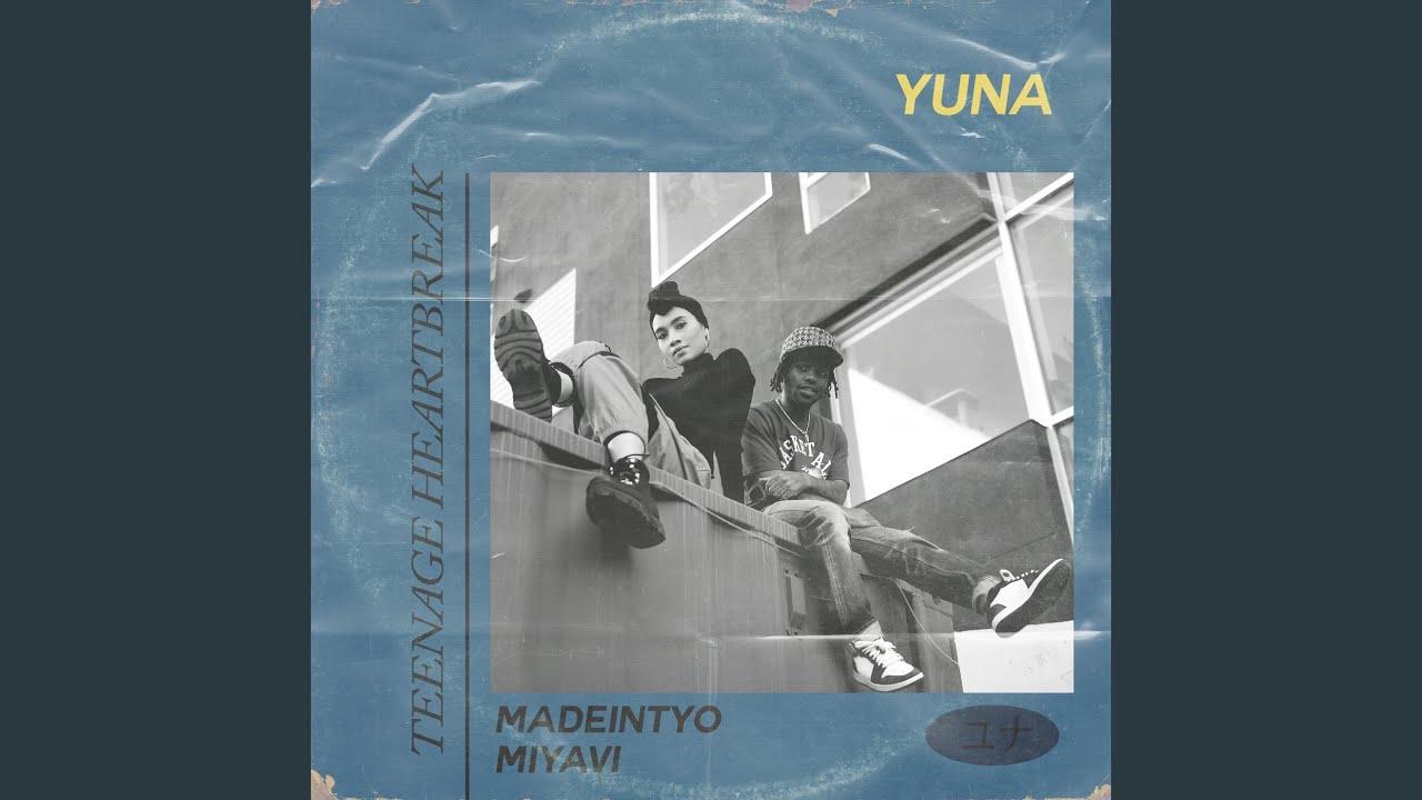 Yuna - Teenage Heartbreak (Feat. MadeinTYO · MIYAVI)