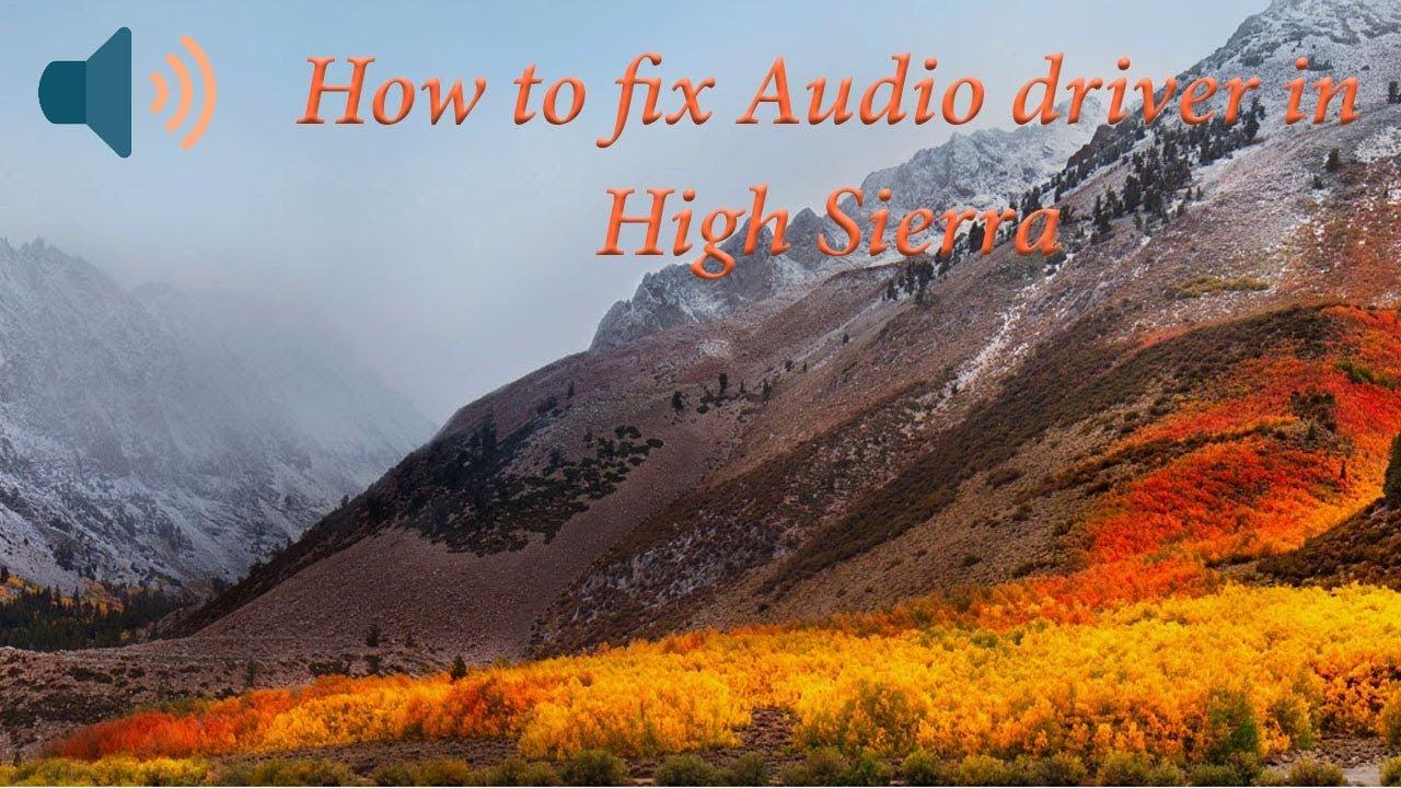 How to fix Audio Driver in Mac OS High Sierra    2018