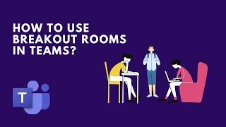Microsoft Teams - Breakout Rooms