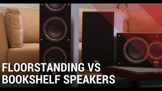 Floorstanding vs. Bookshelf Speakers: Which one should you get? - Buying Guide
