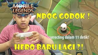 HERO BARU NDOG GODOK ! - Mobile Legends Indonesia