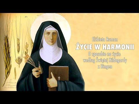 Elżbieta Ruman - HARMONIA ŻYCIA WEDŁUG ŚW.  HILDEGARDY