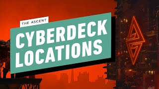 The Ascent - CyberDeck Upgrade Locations